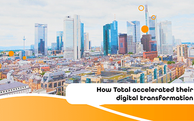 How Total accelerated their digital transformation